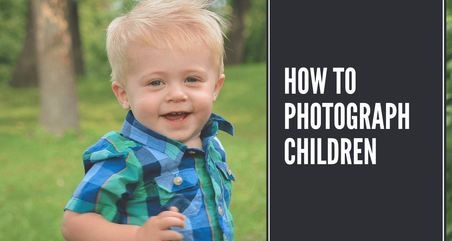 How to Photograph Children
