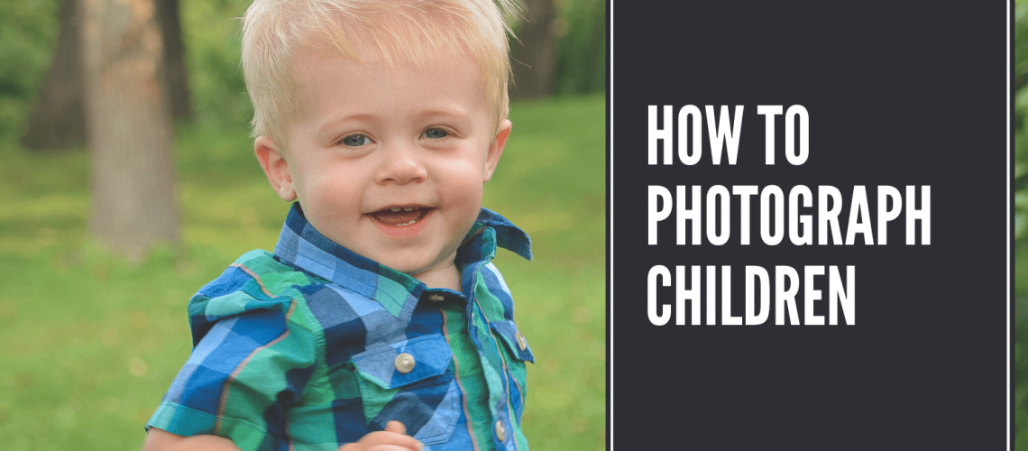 How to Photograph Chidlren